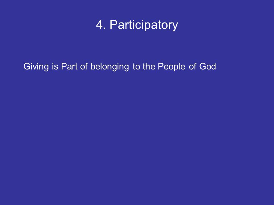 4. Participatory Giving is Part of belonging to the People of God