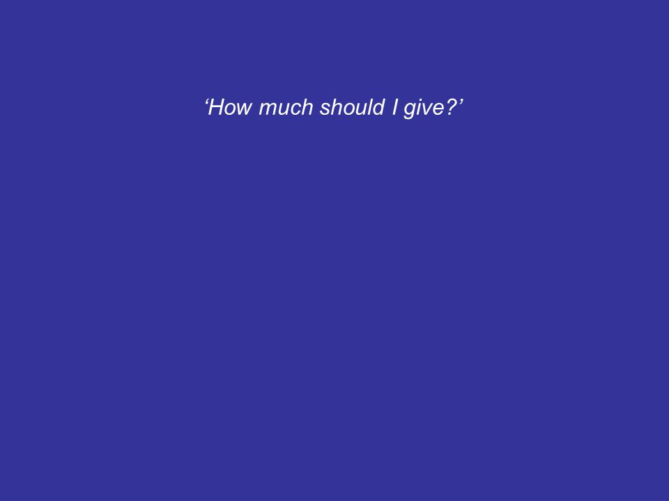 'How much should I give?'