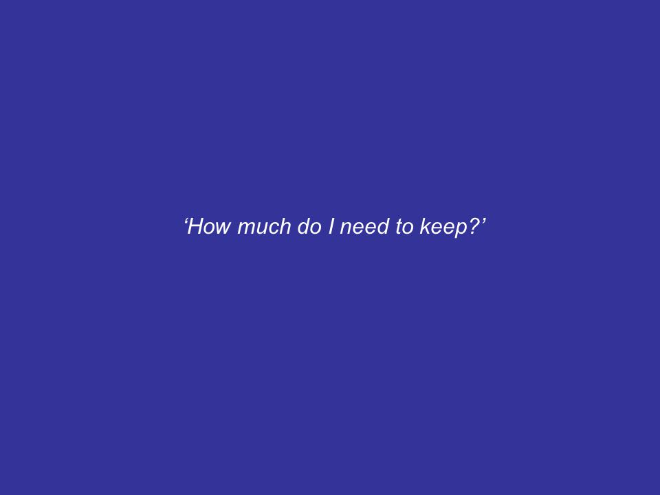 'How much do I need to keep '