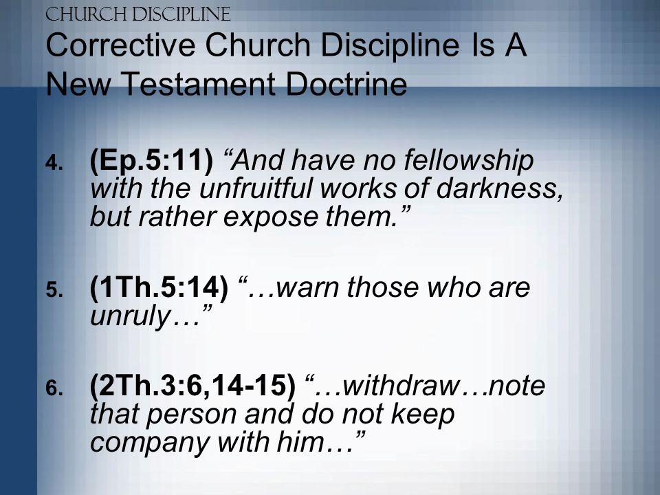 Church Discipline Corrective Church Discipline Is A New Testament Doctrine 7.