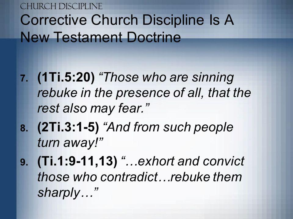 Church Discipline Corrective Church Discipline Is A New Testament Doctrine 10.