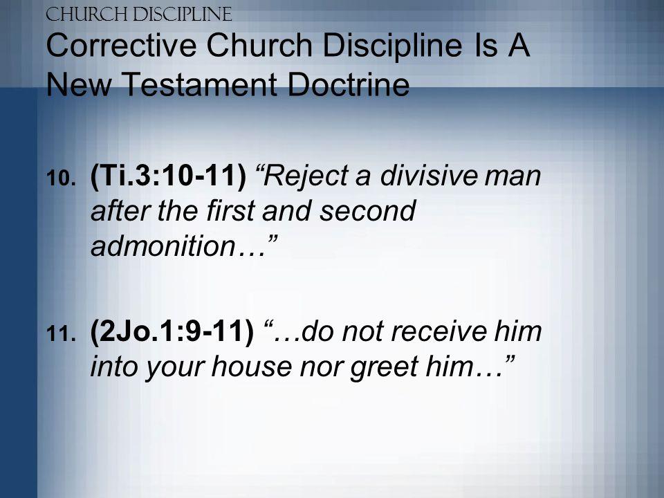 Church Discipline God's Use Of Discipline Adam To Moses –Adam & Eve (Ge.2:15-17; 3:22-24) –Lot's Wife (Ge.19:17,26) (Lk.17:32) Moses To The Church –Korah's Rebellion (Nu.16) –The Man Of God (1Ki.13)
