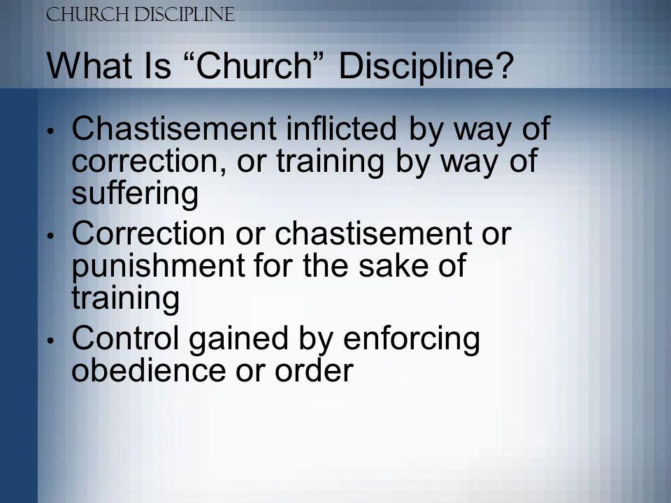 Church Discipline What Is Church Discipline.