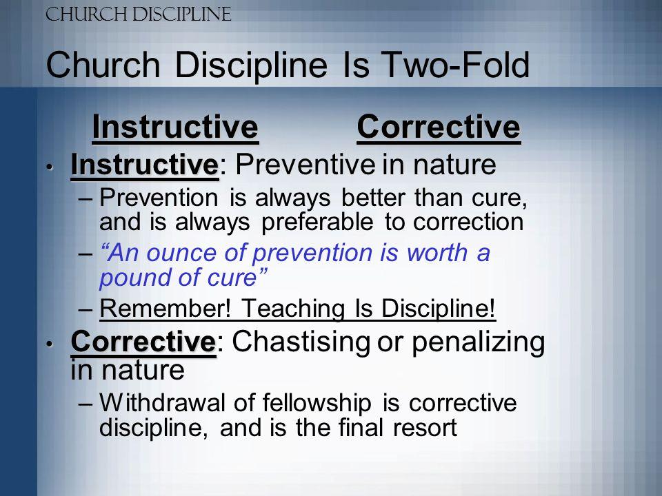 Church Discipline Church Discipline Is Two-Fold Three Categories Of Church Discipline 1.