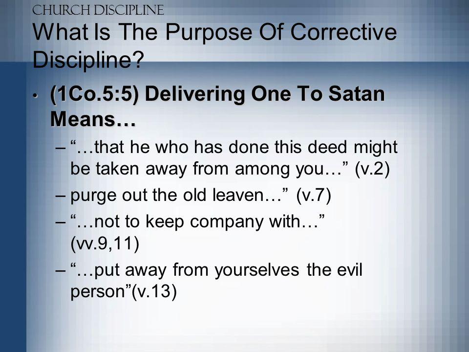 Church Discipline What Is The Purpose Of Corrective Discipline.