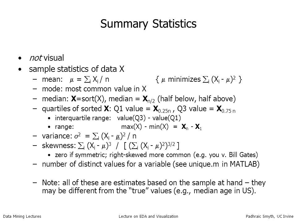 Data Mining Lectures Lecture on EDA and Visualization Padhraic Smyth, UC Irvine Visualization really helps!