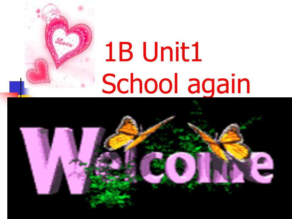 1B Unit1 School again