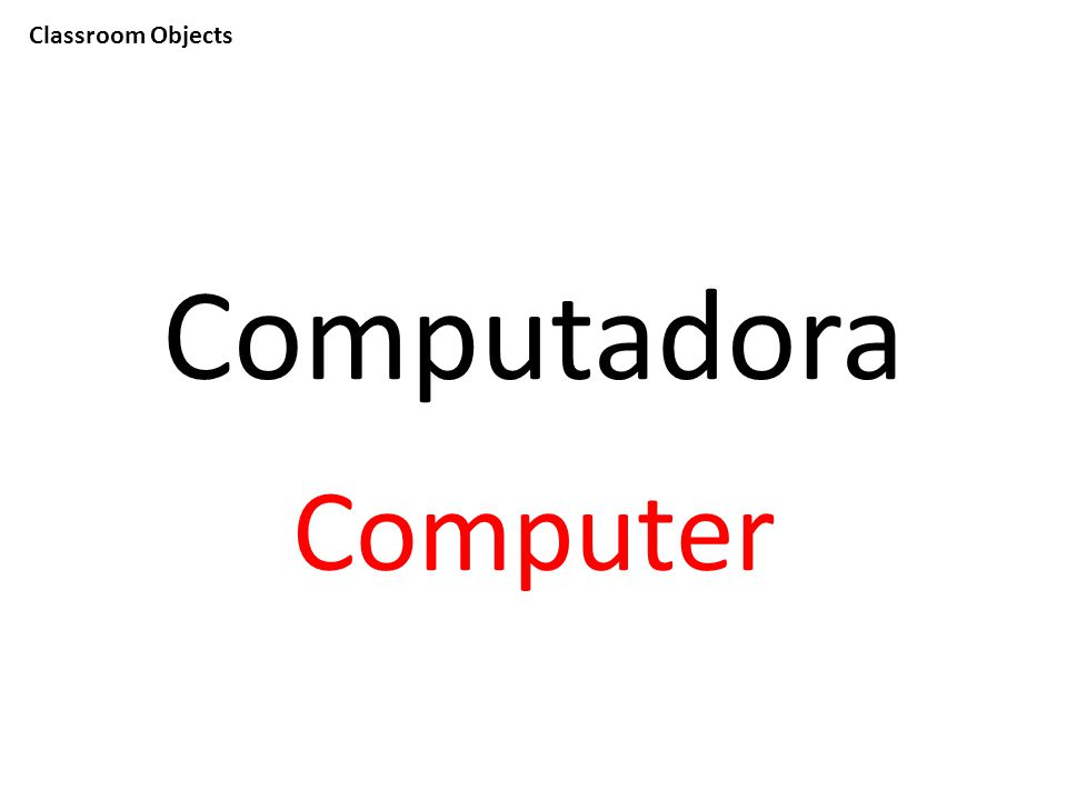 Classroom Objects Computadora Computer