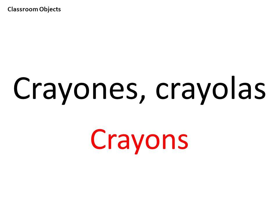 Classroom Objects Crayones, crayolas Crayons
