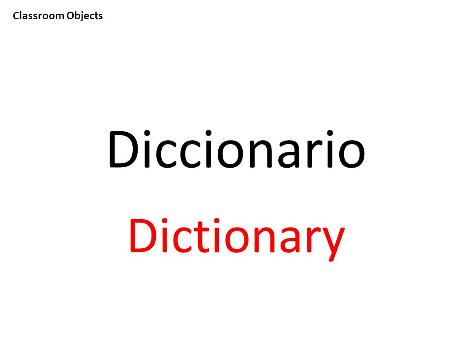 Classroom Objects Diccionario Dictionary