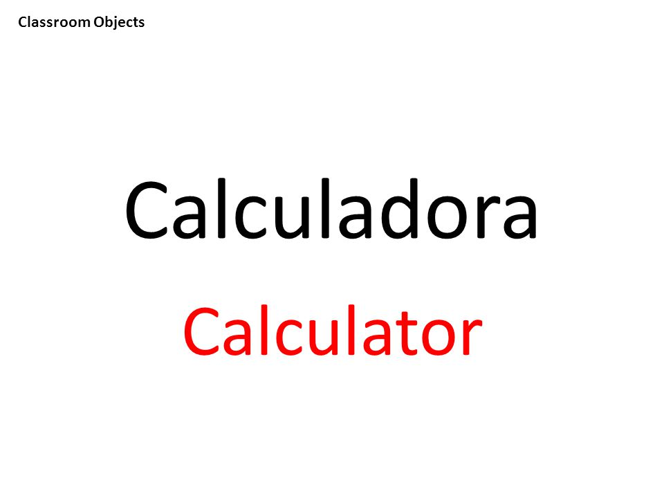 Classroom Objects Calculadora Calculator
