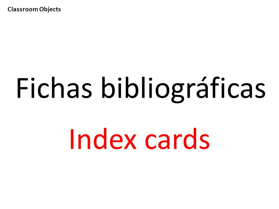 Classroom Objects Fichas bibliográficas Index cards