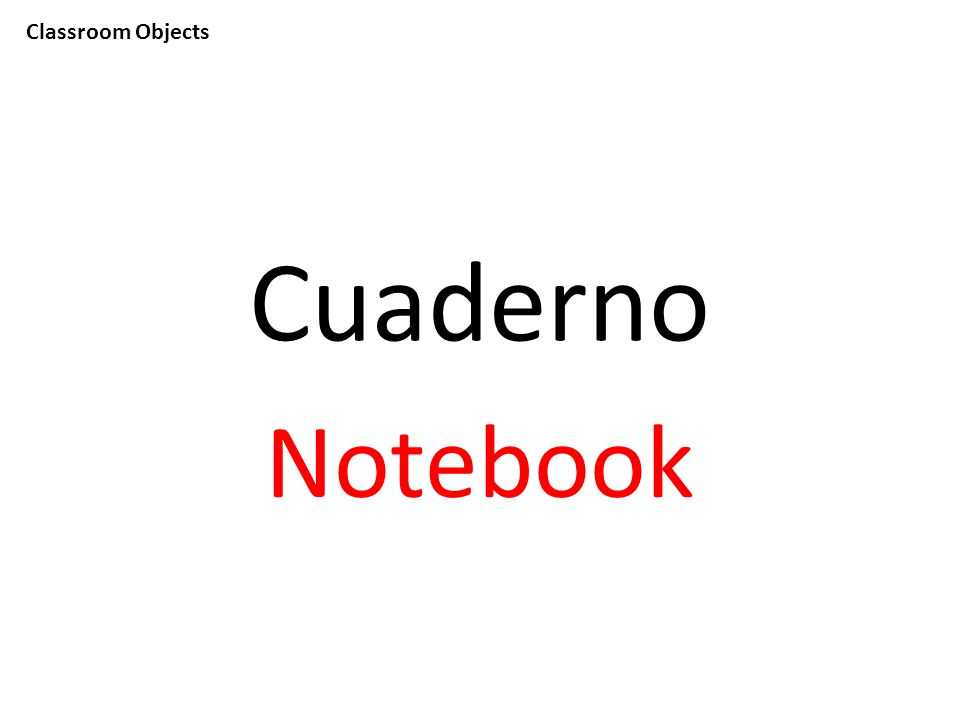 Classroom Objects Cuaderno Notebook