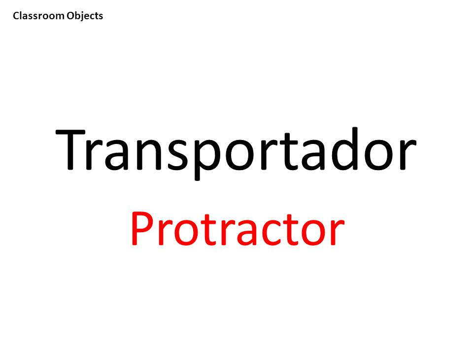 Classroom Objects Transportador Protractor