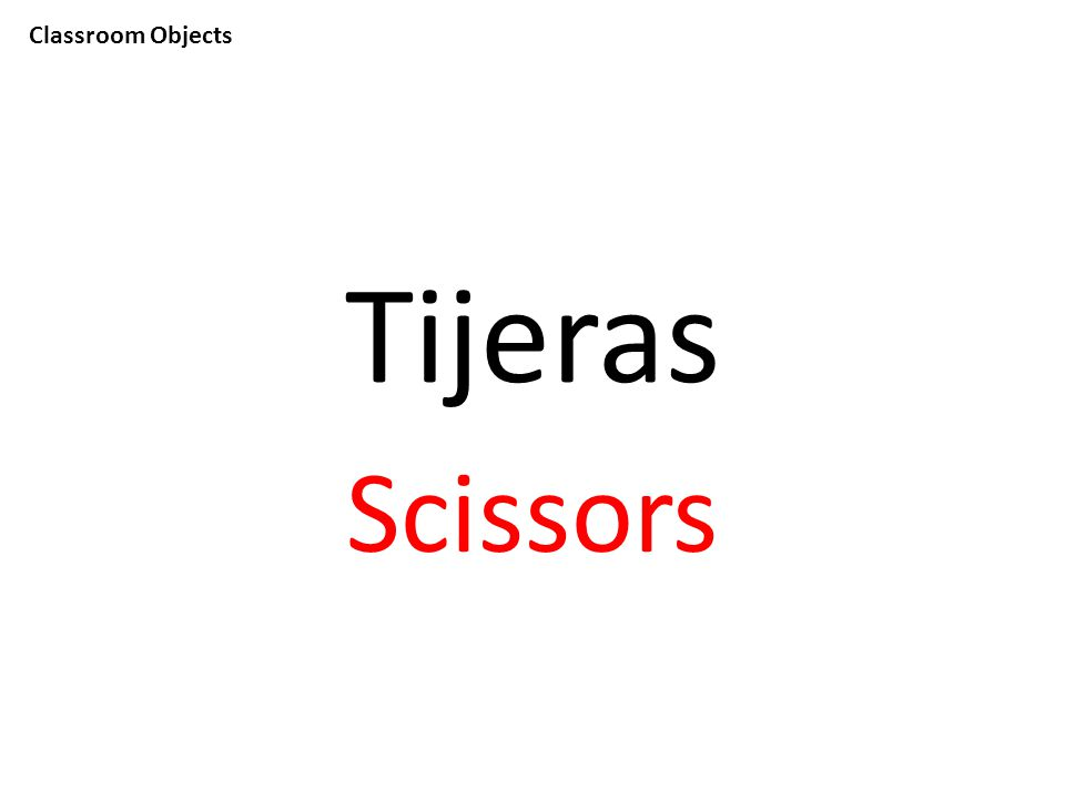 Classroom Objects Tijeras Scissors