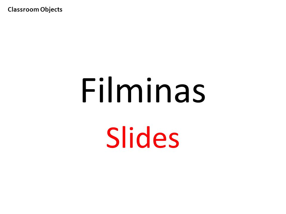Classroom Objects Filminas Slides