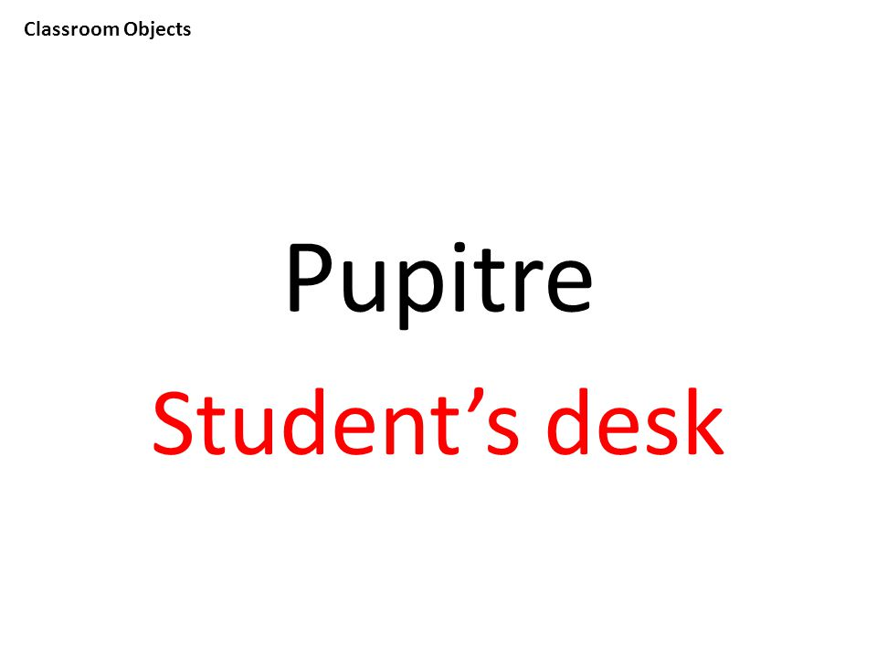 Classroom Objects Pupitre Student's desk