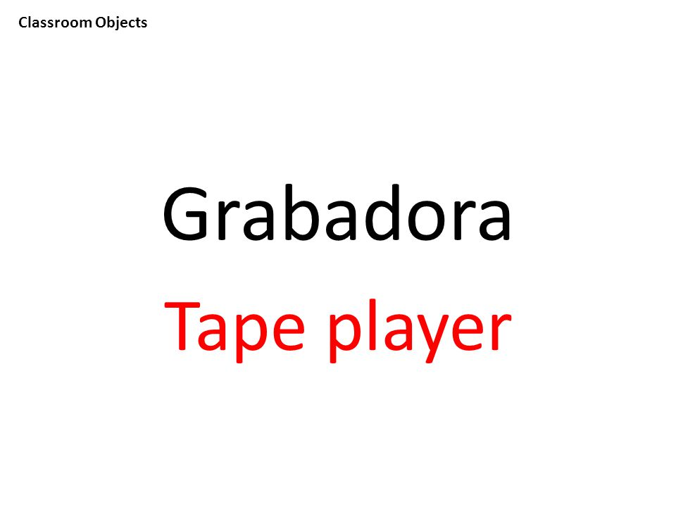 Classroom Objects Grabadora Tape player
