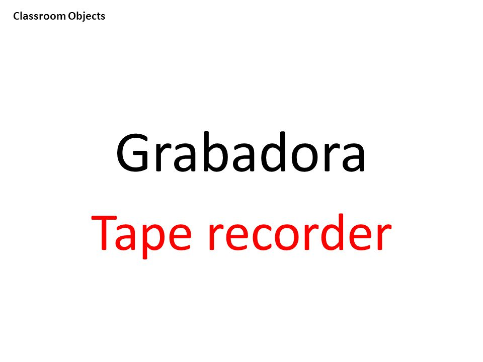 Classroom Objects Grabadora Tape recorder