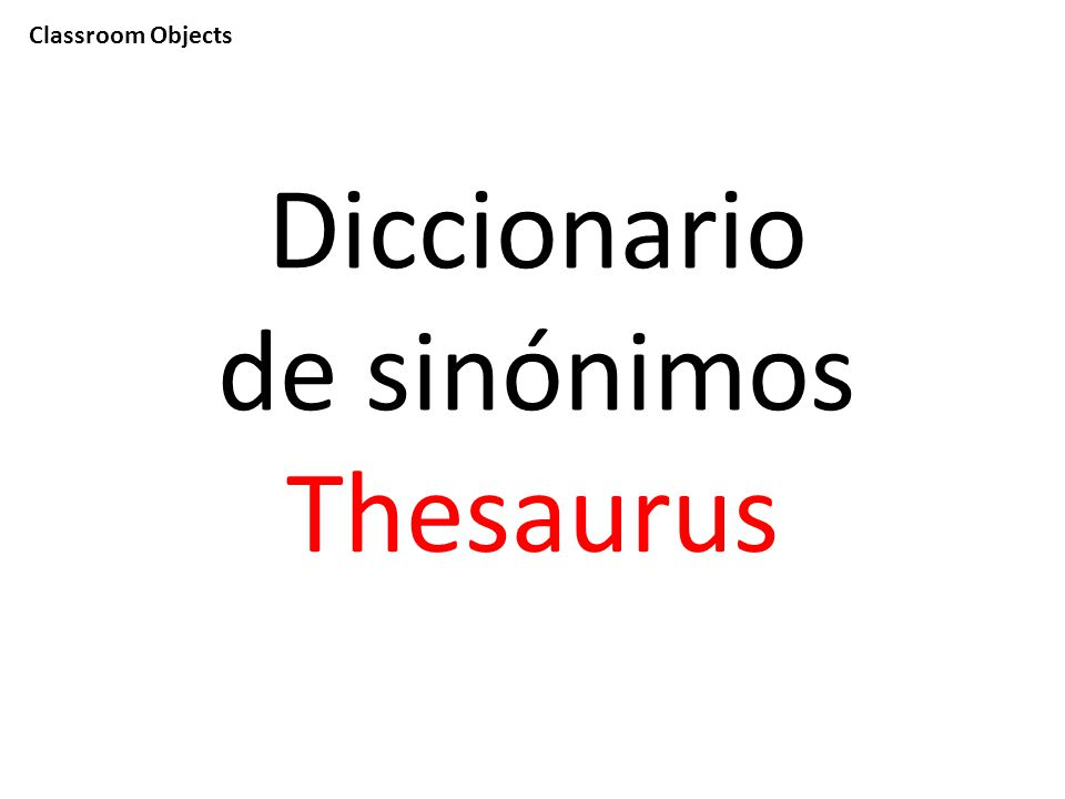 Classroom Objects Diccionario de sinónimos Thesaurus