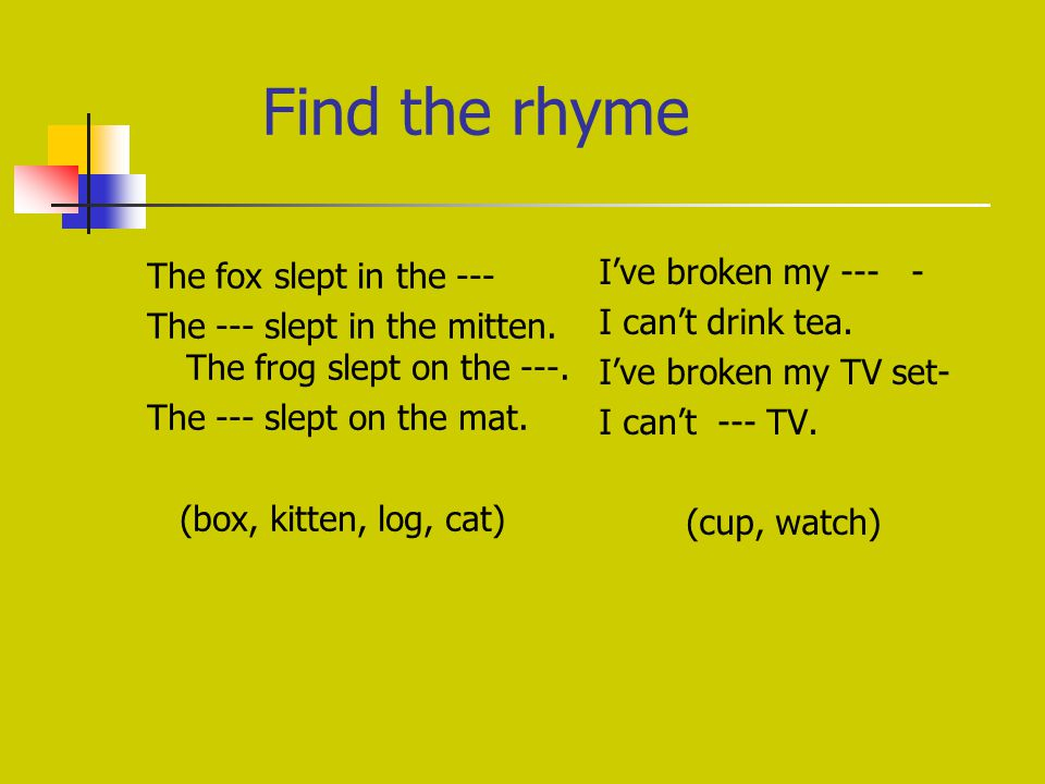 Find the rhyme The fox slept in the --- The --- slept in the mitten.