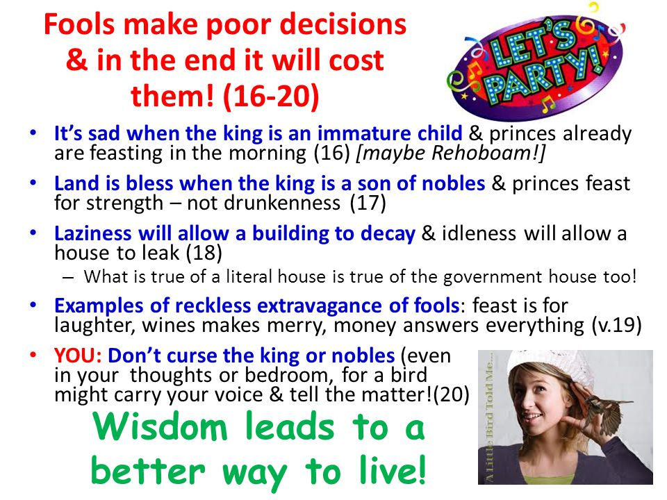 Fools make poor decisions & in the end it will cost them.
