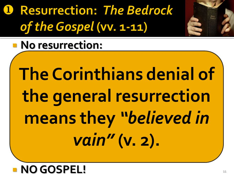  No resurrection:  No declaration of Jesus as God's Son,  No enthroned King, no Lord, no Christ,  No foundation of the church to which the saved are added,  No name by which we can be saved,  No Savior of the body,  No Judge and no judgment.