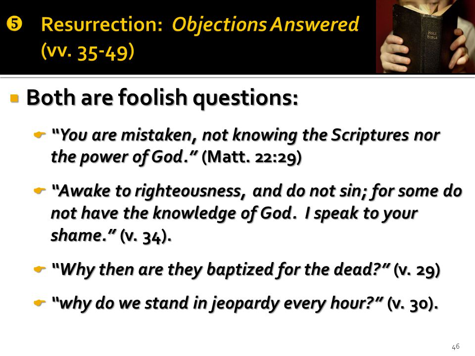  Both are foolish questions:  You are mistaken, not knowing the Scriptures nor the power of God. (Matt.