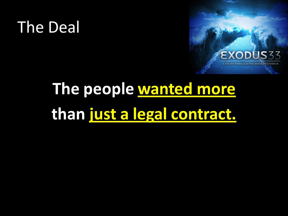 The Deal The people wanted more than just a legal contract.