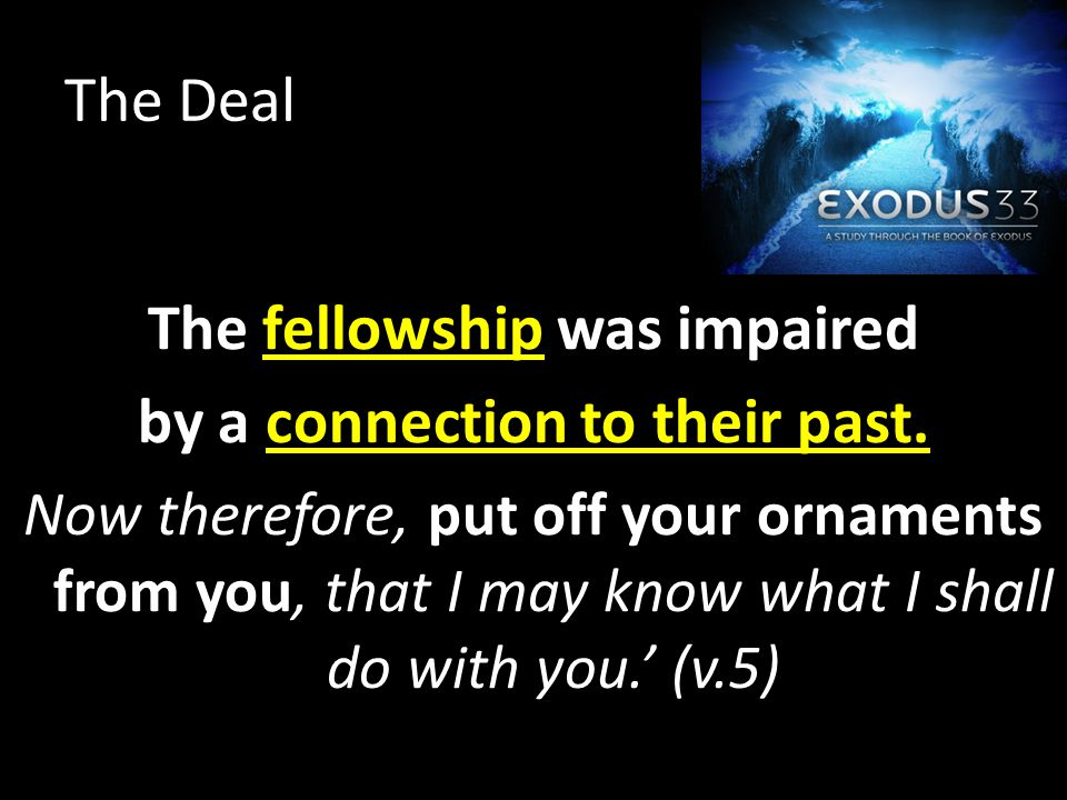 The Deal The fellowship was impaired by a connection to their past.