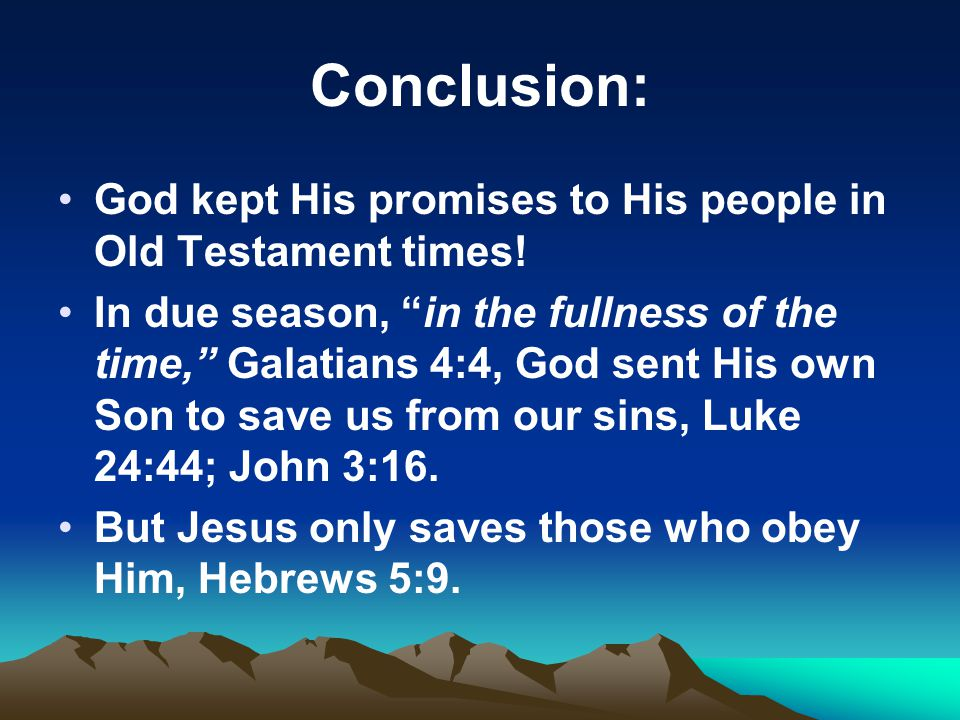 Conclusion: God kept His promises to His people in Old Testament times.