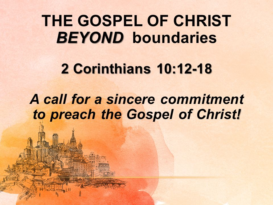 Let's preach the Gospel of Christ beyond boundaries.