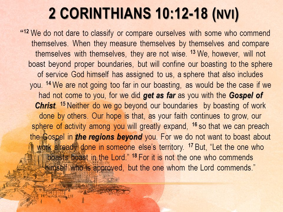 Galatians 6:3-4 ( NIV ) If anyone thinks they are something when they are not, they deceive themselves.