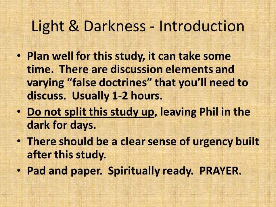 Light & Darkness, Creating A Timeline Creating A Timeline: You are sincerely trying to understand what Phil actually believes.