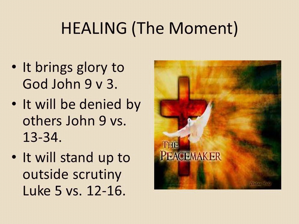 HEALING (The Moment) It brings glory to God John 9 v 3.