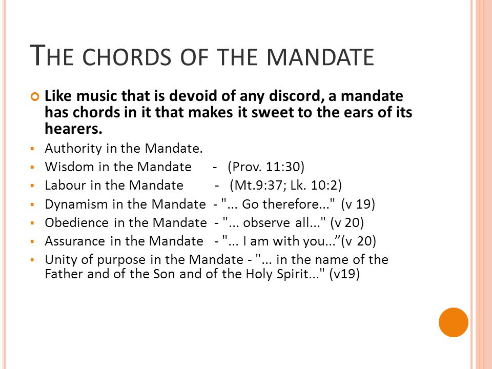 T HE CHORDS OF THE MANDATE Like music that is devoid of any discord, a mandate has chords in it that makes it sweet to the ears of its hearers.  Auth
