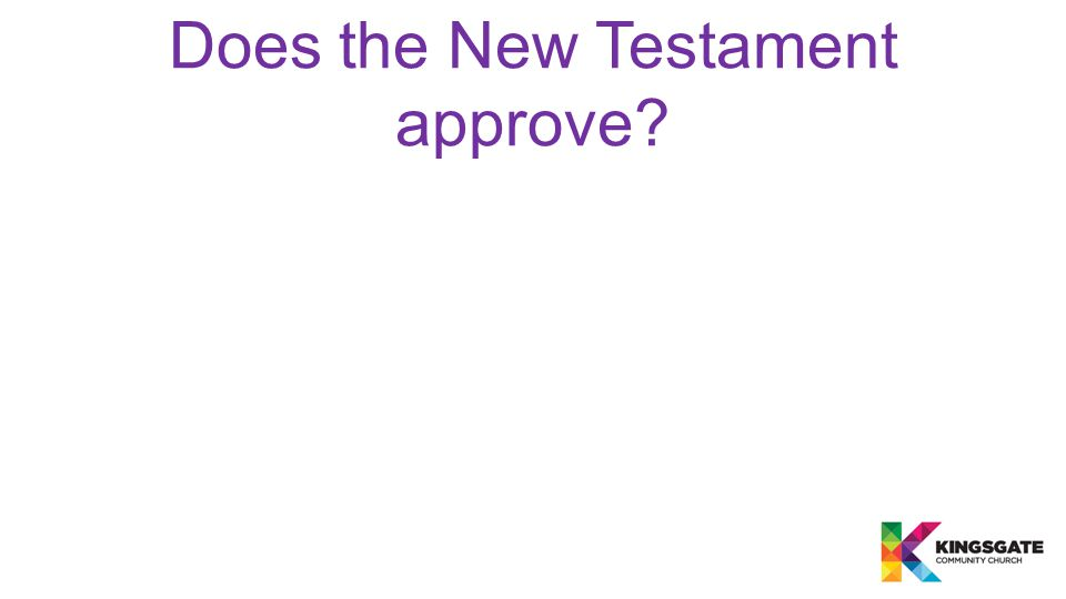 Does the New Testament approve?