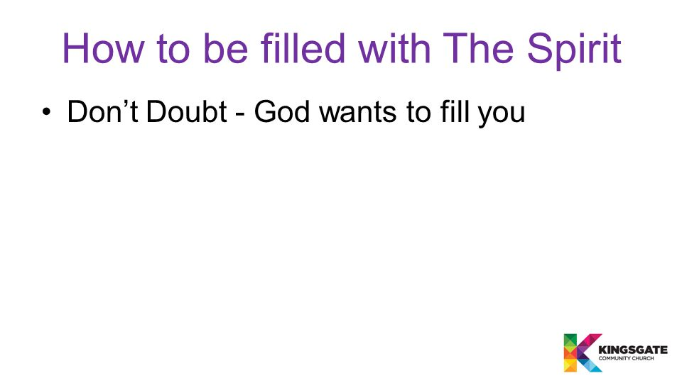 Don't Doubt - God wants to fill you