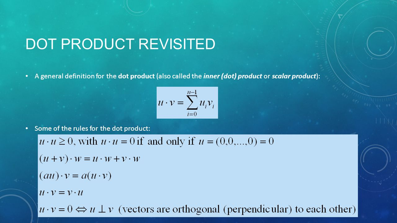 VECTOR PROJECTION USING THE DOT PRODUCT Orthogonal = perpendicular You can use the dot product to orthogonally project one vector onto another The orthogonal projection (vector) w of a vector u onto a vector v is given by: t = scalar value
