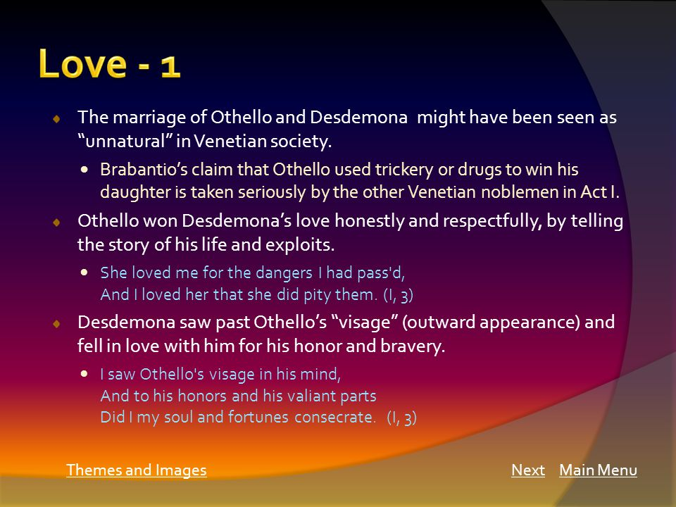 The marriage of Othello and Desdemona might have been seen as unnatural in Venetian society.