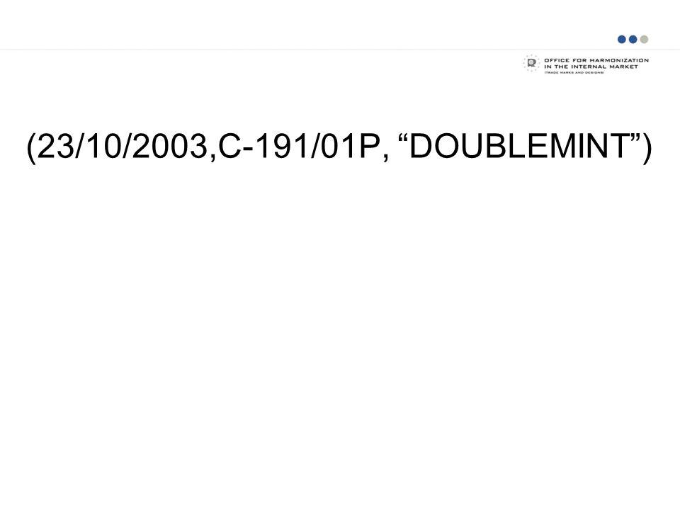 """(23/10/2003,C-191/01P, """"DOUBLEMINT"""")"""