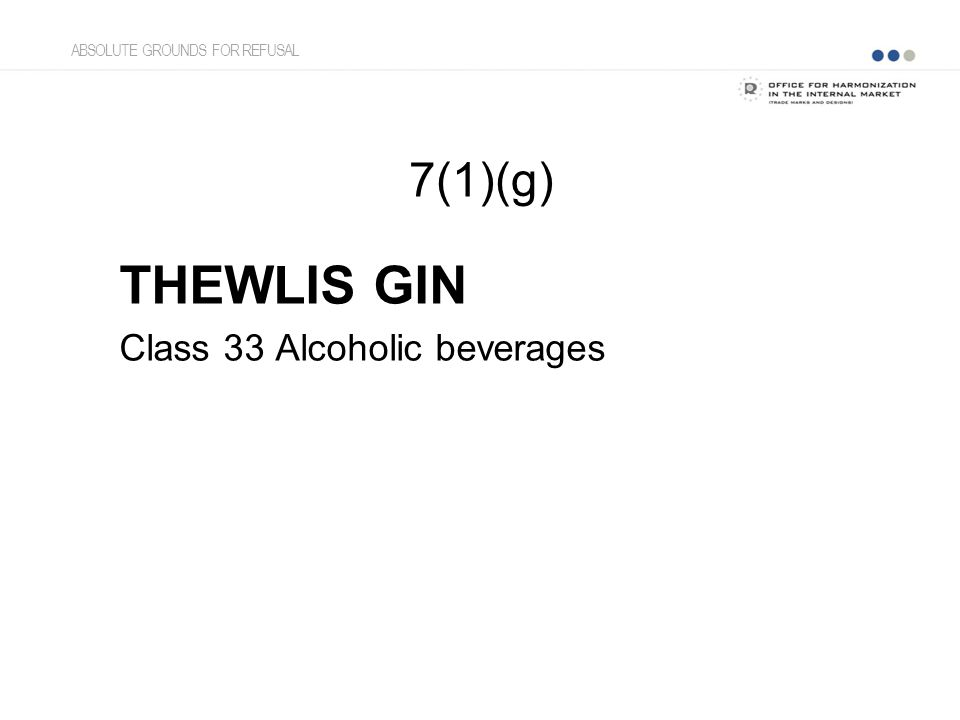 7(1)(g) THEWLIS GIN Class 33 Alcoholic beverages ABSOLUTE GROUNDS FOR REFUSAL
