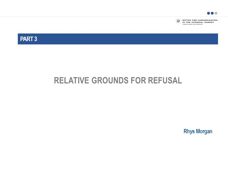 RELATIVE GROUNDS FOR REFUSAL PART 3 Rhys Morgan