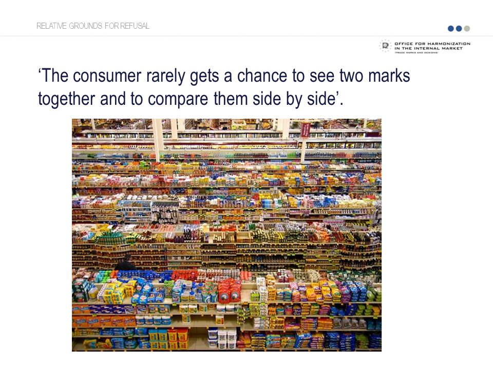 'The consumer rarely gets a chance to see two marks together and to compare them side by side'.