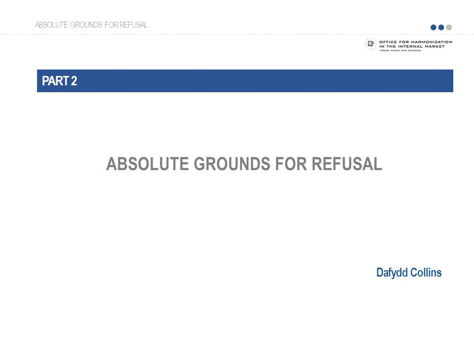 ABSOLUTE GROUNDS FOR REFUSAL PART 2 Dafydd Collins ABSOLUTE GROUNDS FOR REFUSAL