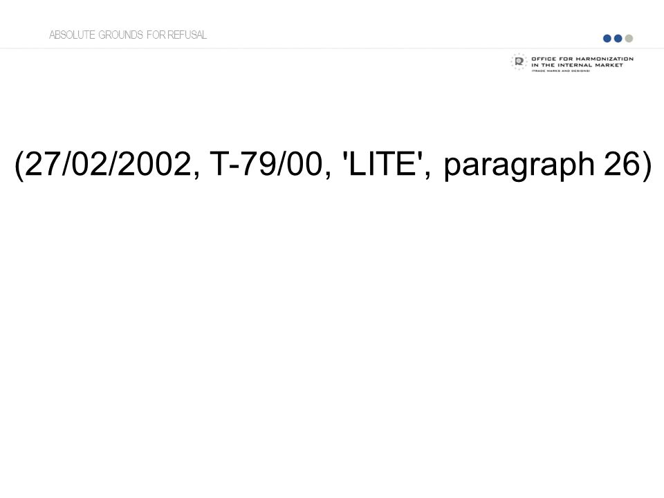 (27/02/2002, T-79/00, 'LITE', paragraph 26) ABSOLUTE GROUNDS FOR REFUSAL