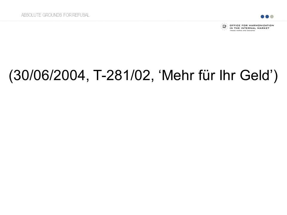 (30/06/2004, T ‑ 281/02, 'Mehr für Ihr Geld') ABSOLUTE GROUNDS FOR REFUSAL
