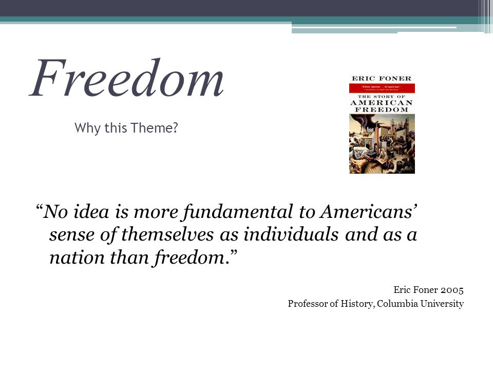 Freedom Why this Theme.