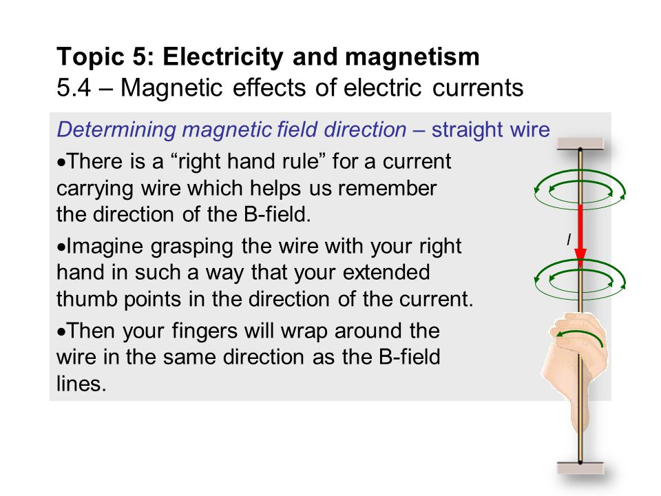 Magnetic field caused by a current  Consider a current-carrying wire as shown.  If we place compasses around the wire we discover that a magnetic fi