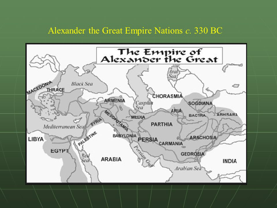 Alexander the Great Empire Nations c. 330 BC